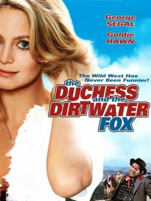 The Duchess and The Dirtwater Fox movie poster
