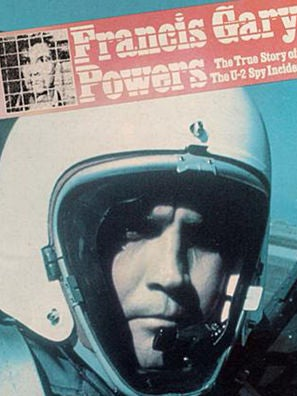 Francis Gary Powers: The True Story Of The U-2 Incident tv movie poster