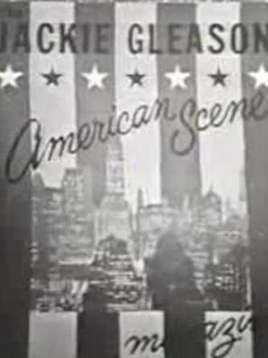 Jackie Gleason: His American Scene Magazine